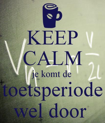 keep-calm-je-komt-de-toetsperiode-wel-door