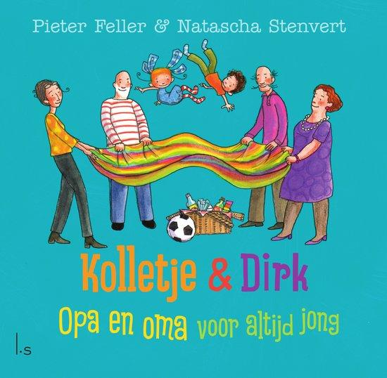 Kolletje & Dirk – Opa en oma voor altijd jong